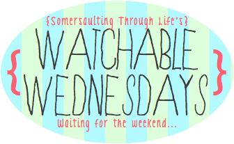 Watchable Wednesdays